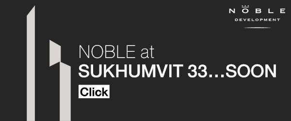 """Noble เตรียมเปิดตัวโครงการใหม่ """"Noble Sukhumvit 33"""""""