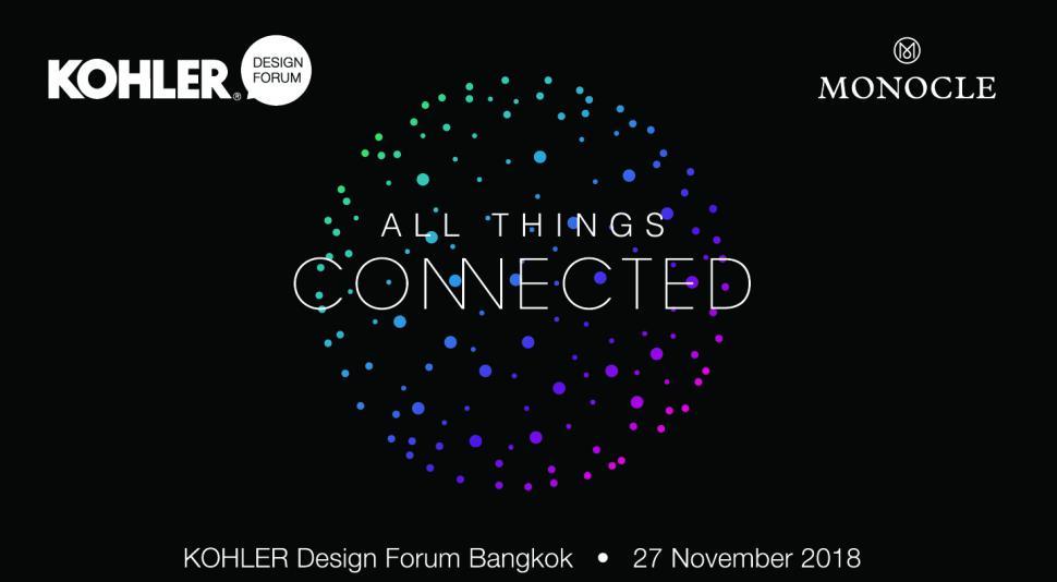 """KOHLER Design Forum 2018 ร่วมสรรค์สร้างอนาคตแห่งการอยู่อาศัย เชื่อมสรรพสิ่งออนไลน์ภายใต้แนวคิด """"ALL THINGS CONNECTED"""""""